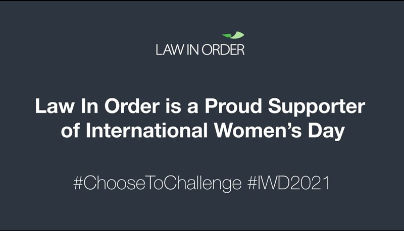 Law In Order supports International Women's Day 2021